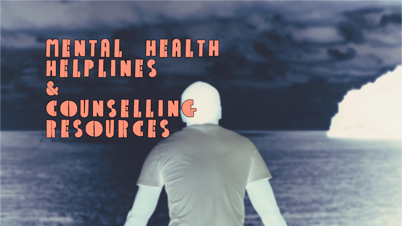 Mental Health Helplines & Counselling Resources