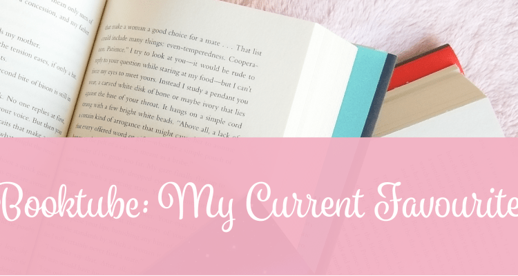 BookTube: My Current Favourites