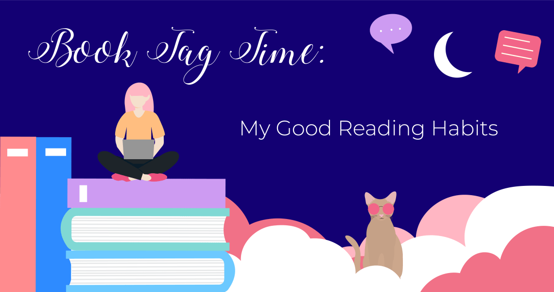 goodreadinghabitsbanner - BOOK TAG: My Good Reading Habits