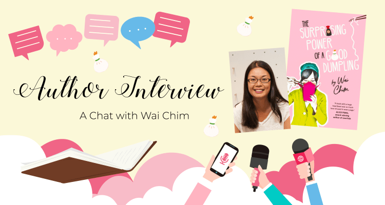 Author Interview: A Chat with Dumpling's Wai Chim
