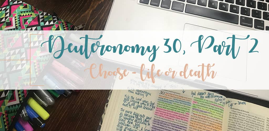 laptop pens open Bible with study notes and highlights on Deuteronomy 30