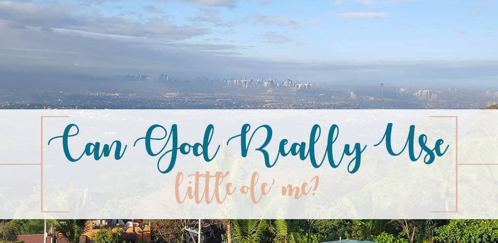Can God Really Use Me in missions skyline Manila Philippines