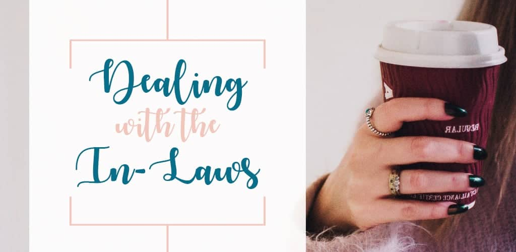 How to Deal: Tips for Young Wives on Dealing with the In-Laws in Marriage