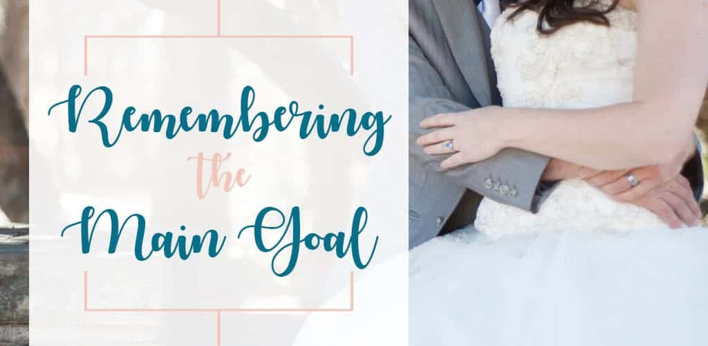 husband and wife remembering the main goal in marriage