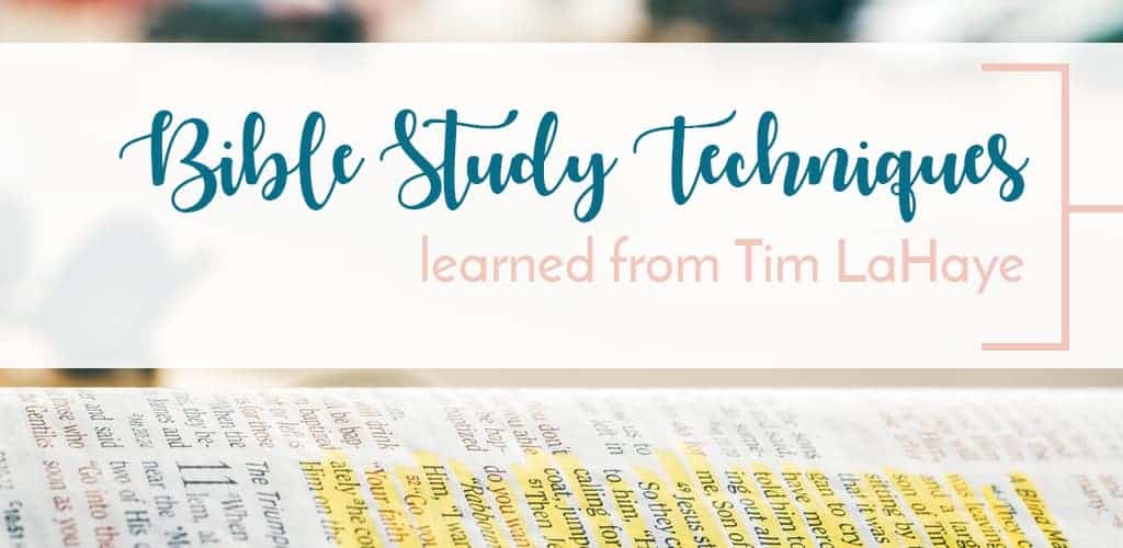 """bible study techniques learned from Tim Lahaye's """"How to Study the Bible for Yourself"""""""