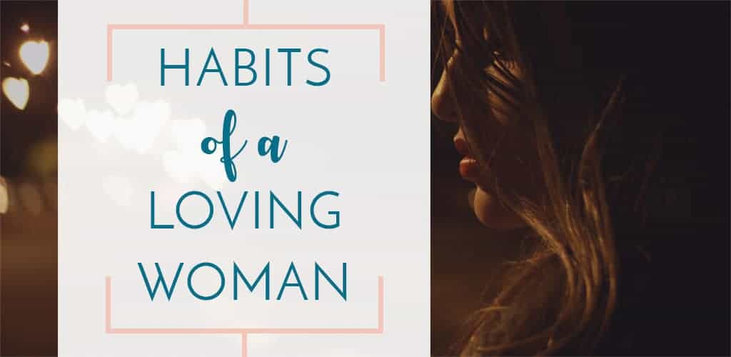 What are the habits and character qualities that make a wife a loving woman?