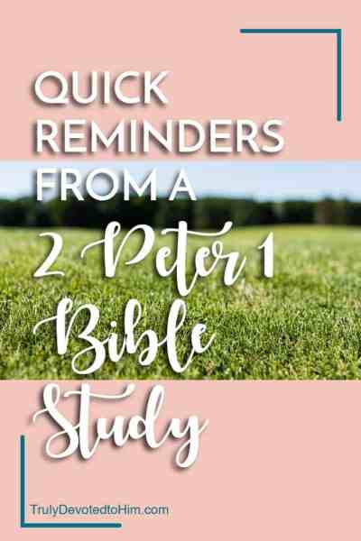 quick reminders from a bible study on 2 Peter 1:12-21