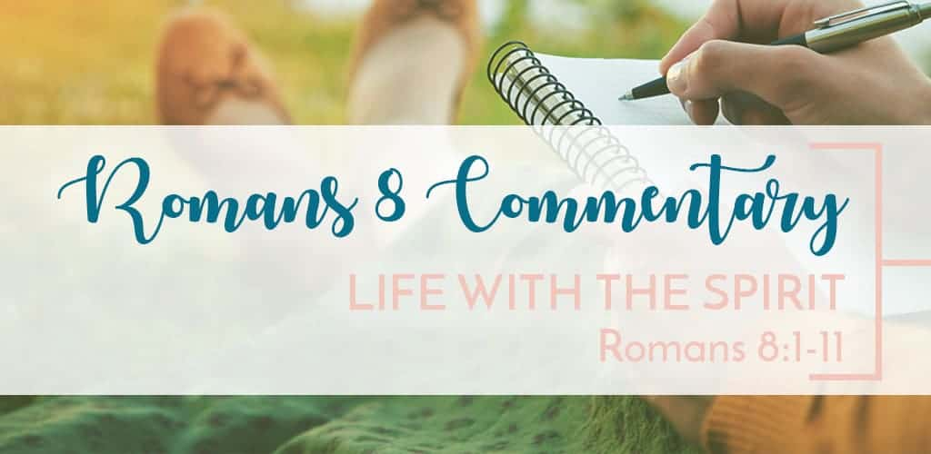 Romans 8 Commentary Pt 1 - Life with the Spirit