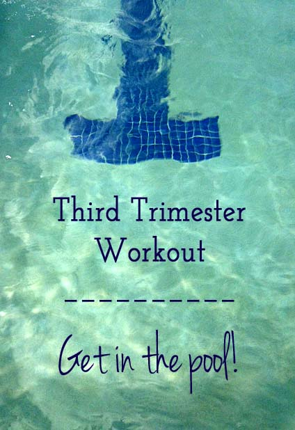 Third Trimester Exercise - Use the Pool