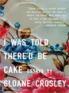 I_was_told_thered_be_cake_by_sloane_crosley