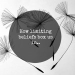 How limiting beliefs box us in