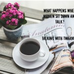 What happens when women talk?