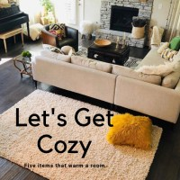 Let's Get Cozy: Five Items That Warm a Room