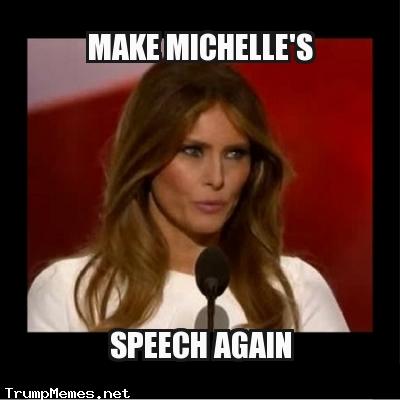 Melania Trump meme - Make Michelle's Speech Great Again