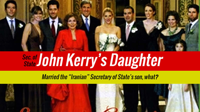 REVEALED - John Kerrys Daughter  - Connection to Iranian State
