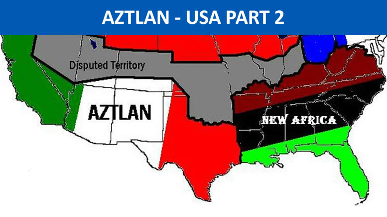 The Retaking of America-Aztlan U.S.A | part 2