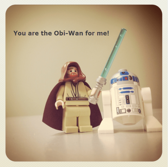 You are the Obi Wan for me