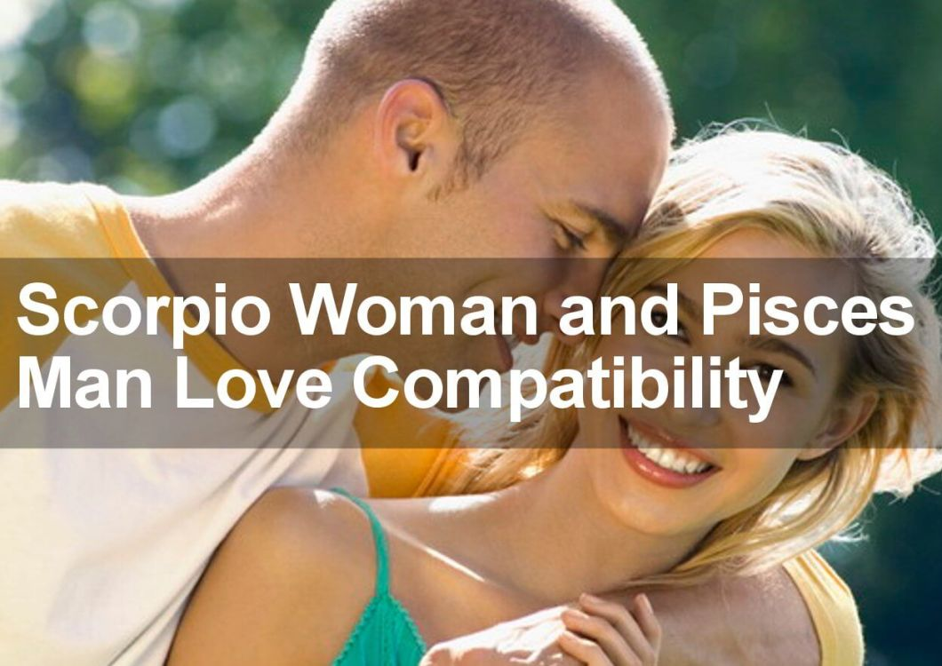 Dating pisces man scorpio woman