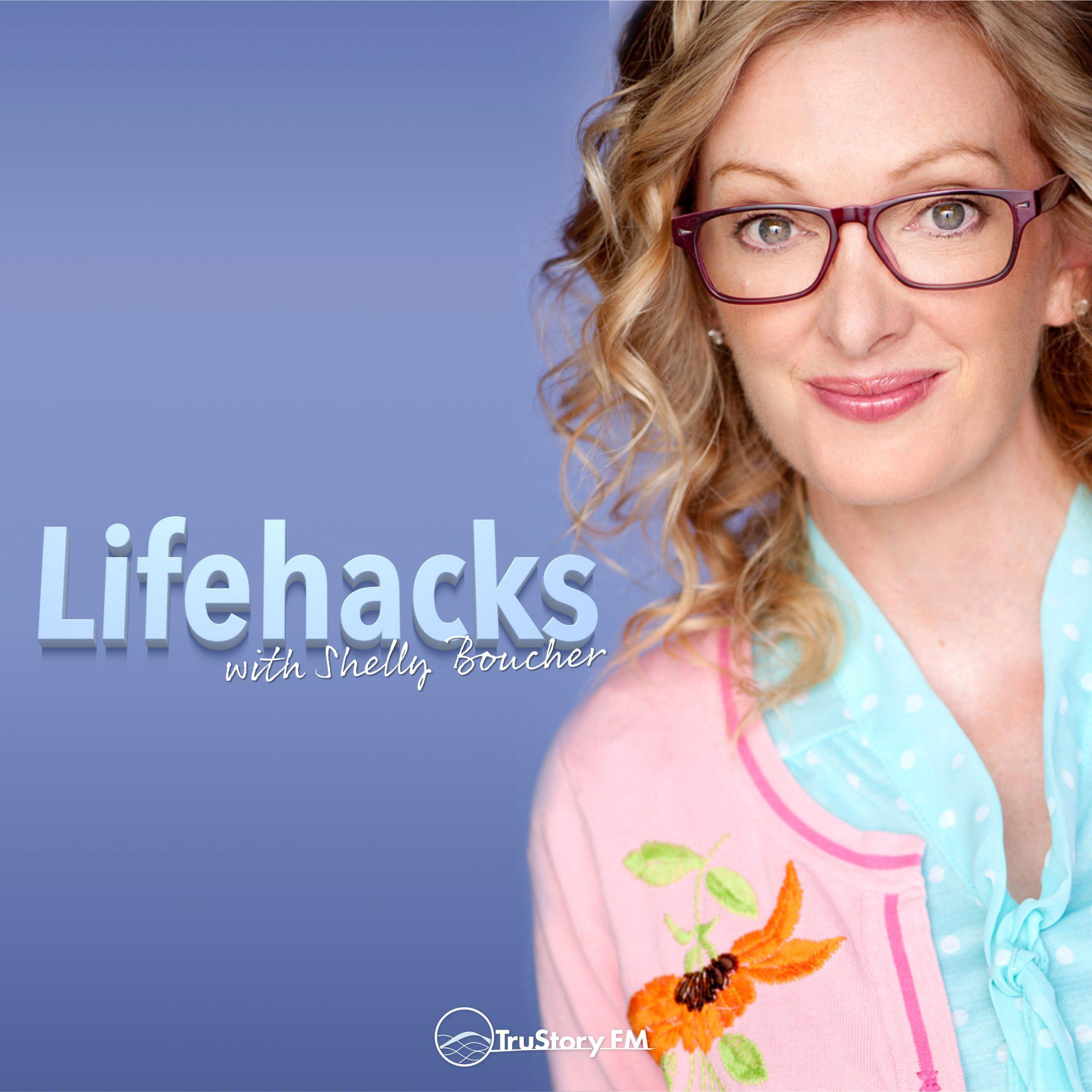 Lifehacks with Shelly Boucher