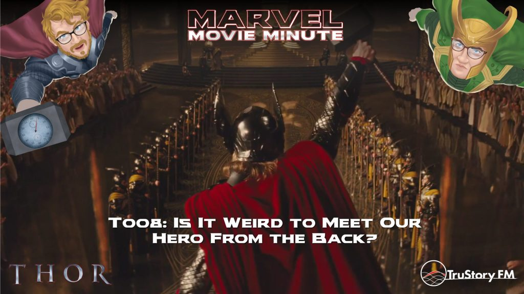 Marvel Movie Minute season 4 episode 8 • Thor 008: Is it weird to meet our hero from the back?