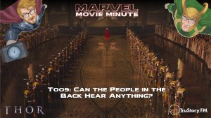 Marvel Movie Minute season 4 episode 9 • Thor 009: Can the people in the back hear anything?