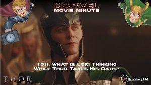 Marvel Movie Minute season 4 episode 11 • Thor 011: What is Loki thinking while Thor takes his oath?