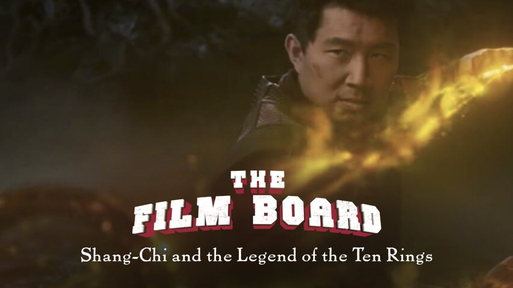 The Film Board • Shang-Chi and the Legend of the Ten Rings