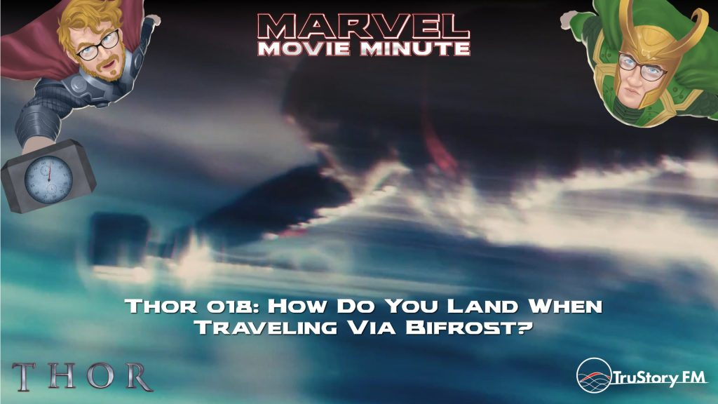 Marvel Movie Minute season 4 episode 18 • Thor 018: How do you land when traveling via Bifrost?