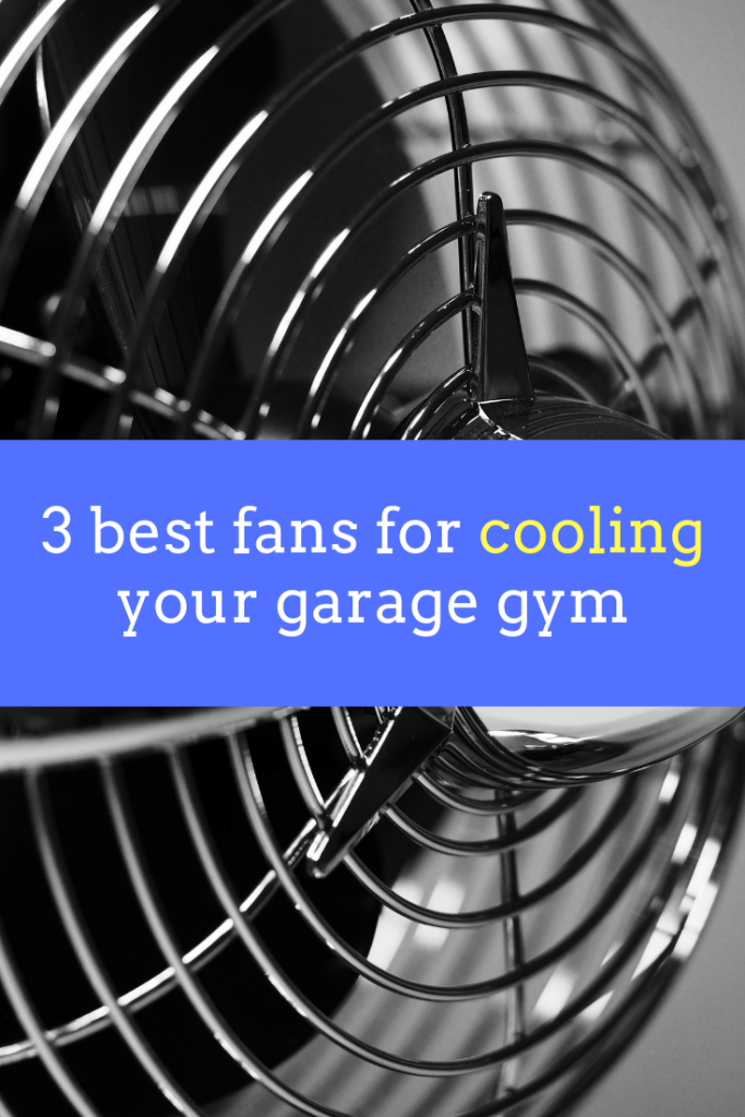 3 best fans for cooling your garage gym explained (2019