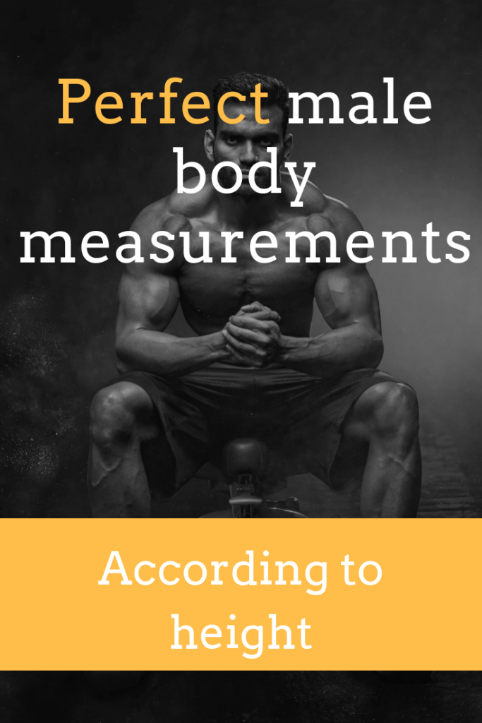 Perfect Male Body Measurements According to Height (and how to achieve them)