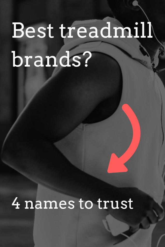 The 4 best & most trustworthy treadmill brands 2019
