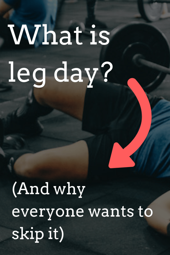 What is leg day at the gym? (And why do people skip it?)