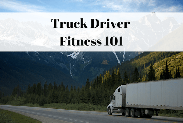Truck driver fitness