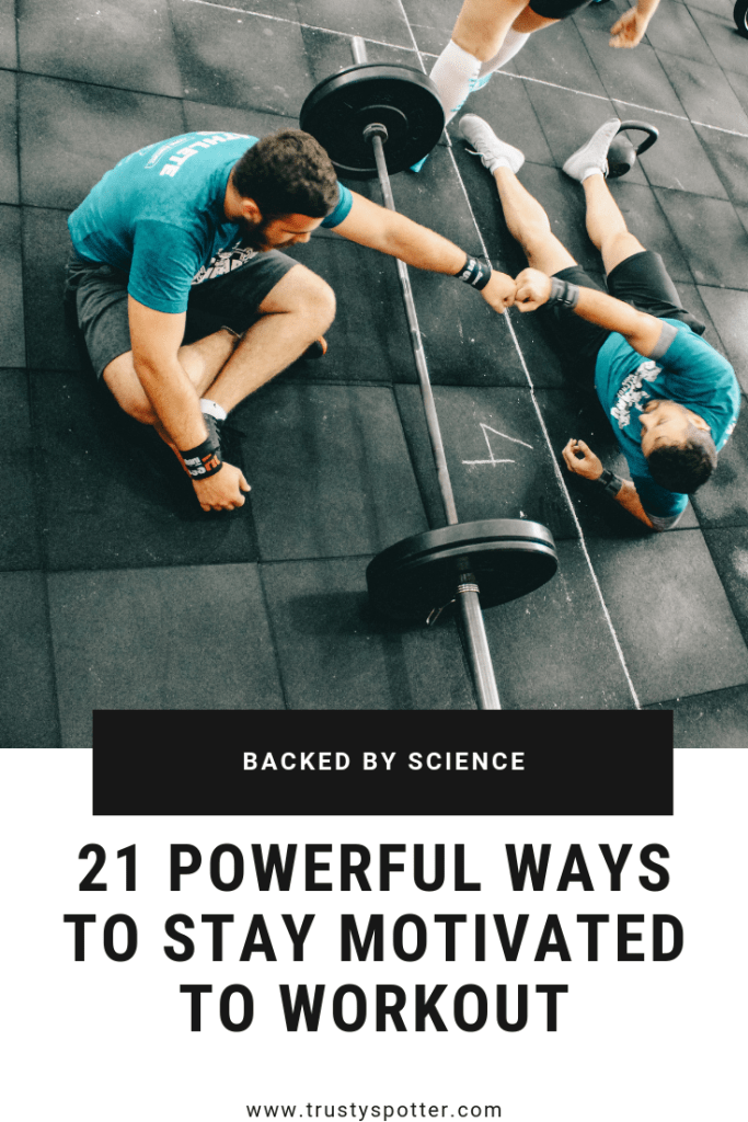 21 Powerful Ways to Stay Motivated to Work Out