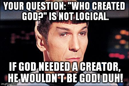 Who Created God? – Truth Bombs Apologetics