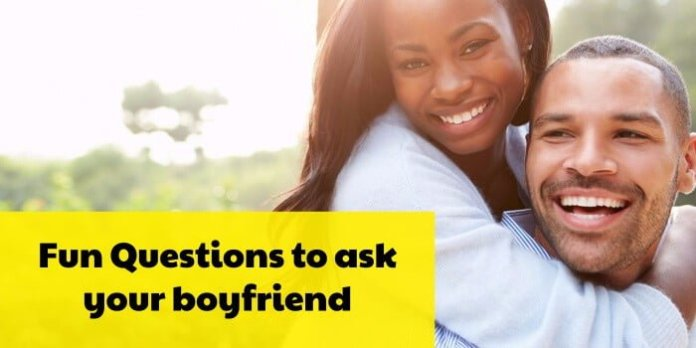 fun questions to ask your boyfriend