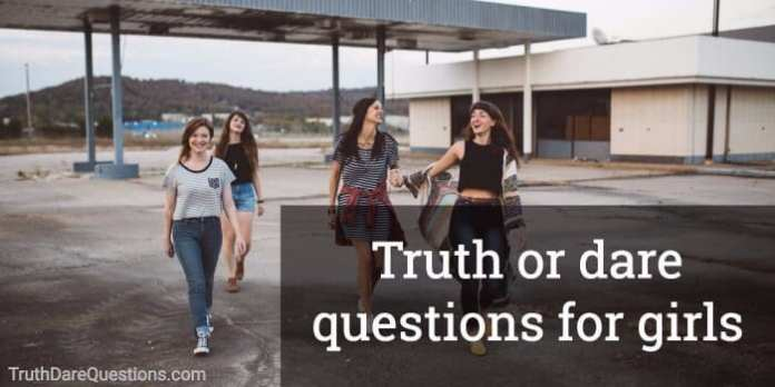truth or dare questions for girls