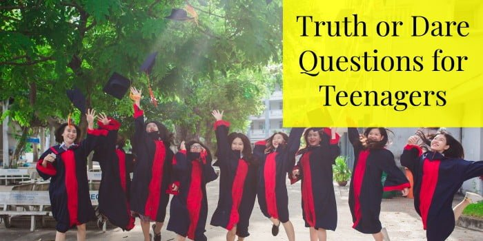 List Of 110 Truth Or Dare Questions For Teenagers