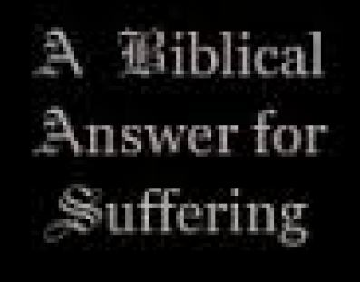 A Biblical answer for suffering