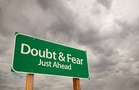 Doubt and fear just ahead