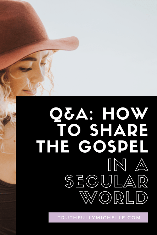 how to share the gospel with someone, sharing the gospel with unbelievers, how to share your faith, sharing my faith with others, sharing your faith in Christ, Christianity and secularism