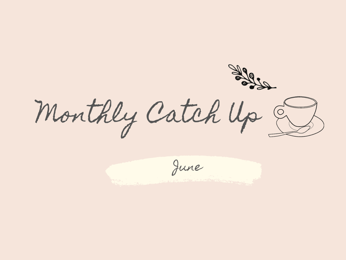 Aesthetic Monthly Catch Up June