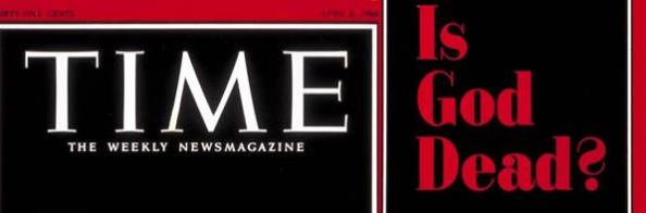 """TIME OUT: Fifty Years Later, Answering Time Magazine's Question, """"Is God Dead?"""""""