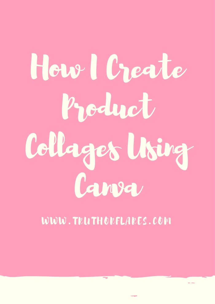 How I Create Product Collages Using Canva