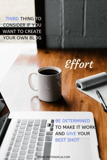 third thing to consider if you want to create a blog is effort