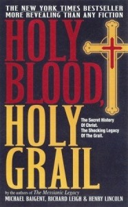Holy Blood Holy Grail by Michael Baigent, Richard Leigh, & Henry Lincoln