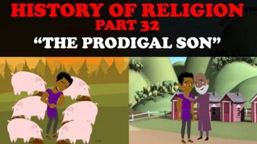 HISTORY OF RELIGION (Part 32): THE PRODIGAL SON