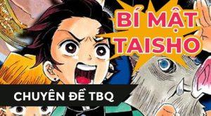 【Chuyên Đề TBQ】[Thanh Gươm Diệt Quỷ] và những bật mí về thời Taisho