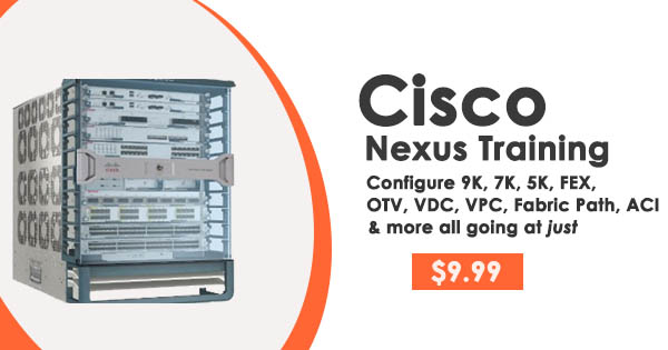 Cisco Nexus Training : Go from Beginner to Advanced
