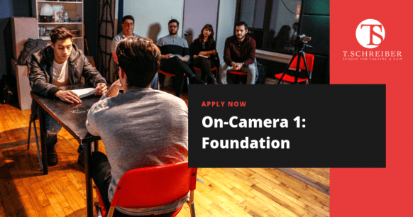 On-Camera Acting Class at T. Schreiber Studio in NYC, NYC Acting Classes, Learn how to act on camera,